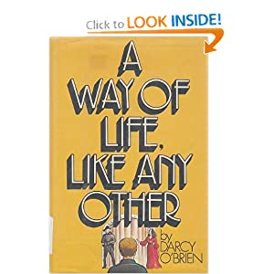 A Way of Life, Like Any Other, Darcy O'Brien