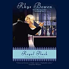Royal Flush: A Royal Spyness Mystery Audiobook by Rhys Bowen Narrated by Katherine Kellgren