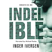 Indelible: Beneath His Ink: Teal and Trent, Book 2 | Inger Iversen
