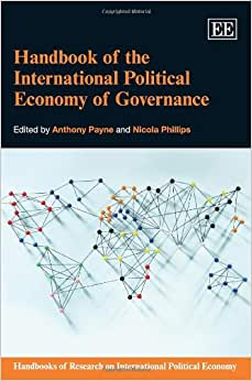 Handbook Of The International Political Economy Of Governance (Handbooks Of Research On International Political Economy Series) (Elgar Original Reference)