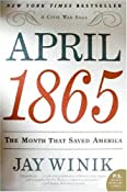 April 1865: The Month That Saved America (P.S.): Jay Winik: 9780060899684: Amazon.com: Books