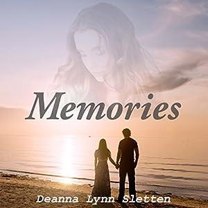 Memories | [Deanna Lynn Sletten]