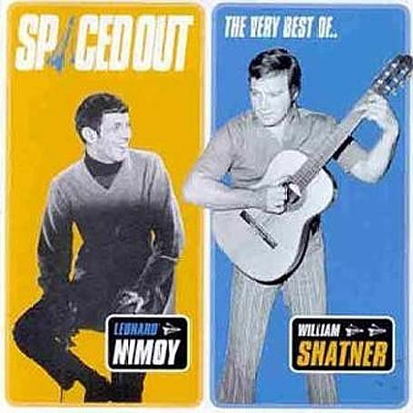 William Shatner - Spaced Out The Very Best of Leonard Nimoy & William Shatner - Zortam Music