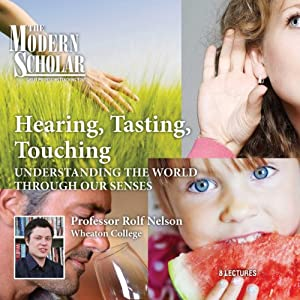 The Modern Scholar: Hearing, Tasting, Touching Audiobook