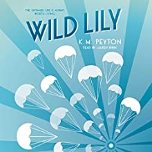 Wild Lily Audiobook by K. M. Peyton Narrated by Lauren Irwin