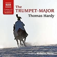 The Trumpet-Major Audiobook by Thomas Hardy Narrated by Nicholas Rowe