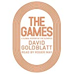 The Games: A Global History of the Olympics | David Goldblatt