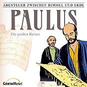 Paulus - Die großen Reisen (Abenteuer zwischen Himmel und Erde 29) | Hanno Herzler