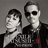 No more♪EXILE ATSUSHI+AI