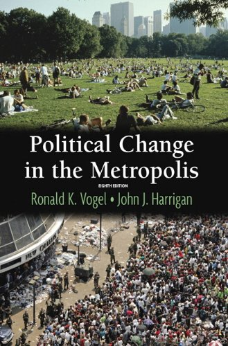 Political Change in the Metropolis (8th Edition)