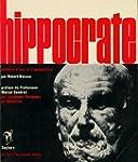 Hippocrate - M�decin d'hier et d'aujo...