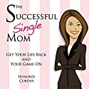 The Successful Single Mom: English Edition (       UNABRIDGED) by Honoree Corder Narrated by Susan Fouche