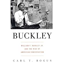 Buckley: William F. Buckley Jr. and the Rise of American Conservatism Audiobook by Carl T. Bogus Narrated by Mark Ashby