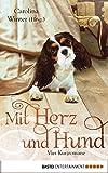 img - for Mit Herz und Hund: Vier Kurzromane (German Edition) book / textbook / text book