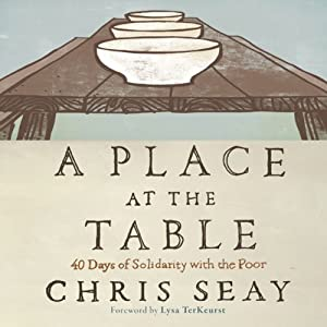 A Place at the Table: 40 Days of Solidarity with the Poor | [Chris Seay]