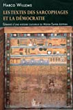 img - for Les Textes des Sarcophages et la Democratie: Elements d'une histoire culturelle du Moyen Empire Egyptien. Quatre conferences presentees a l'EPHE . Section des Sciences religieuses book / textbook / text book