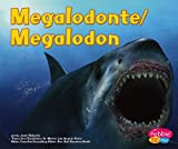 img - for Megalodonte / Megalodon (Dinosaurios y Animales Prehistoricos / Dinosaurs and Prehistoric Animals series) (Spanish Edition) book / textbook / text book