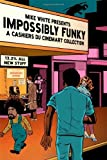 Impossibly Funky: A Cashiers Du Cinemart Collection by Mike White (2010-09-15)