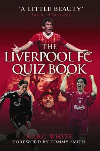 The Liverpool FC Quiz Book