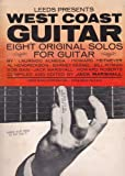 Leeds Presents West Coast Guitar ~ Eight Original Solos for Guitar