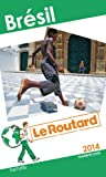 img - for Le Routard Br sil 2014 book / textbook / text book