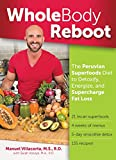 Whole Body Reboot: The Peruvian Superfoods Diet to Detoxify, Energize, and Supercharge Fat Loss