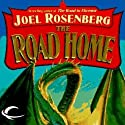 The Road Home: Guardians of the Flame, Book 7 (       UNABRIDGED) by Joel Rosenberg Narrated by Keith Silverstein