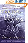 Taking Wing: Archaeopteryx and the Ev...