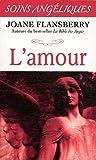 echange, troc Joane Flansberry - L'amour - Soins angéliques