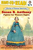 Susan B. Anthony: Fighter for Women's Rights (Ready-to-read SOFA)