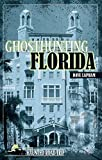 Ghosthunting Florida (America's Haunted Road Trip)