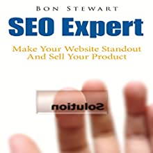 SEO Expert: Make Your Website Standout and Sell Your Product (       UNABRIDGED) by Bon Stewart Narrated by Nancy Peterson