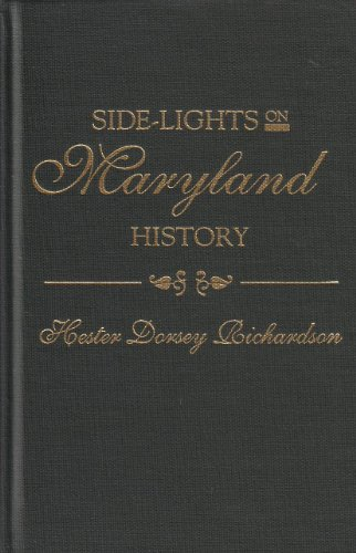 Side-lights on Maryland History with Sketches of Early Maryland Families (2 vols.), Hester D. Richardson