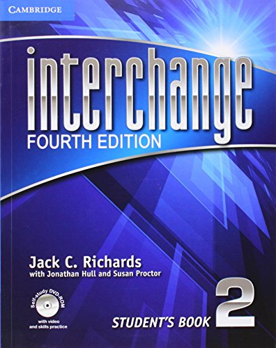 Interchange Level 2 Student's Book with Self-study DVD-ROM. 4th ed. (Interchange Fourth Edition) Jack C. Richards Cambridge University Press