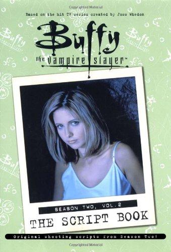 Buffy the Vampire Slayer: The Script Book: Season Two, Vol. 2: Season 2, v. 2