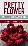 Pretty Flower: Crochet Pattern