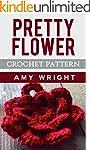 Pretty Flower: Crochet Pattern (Engli...