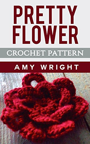 Pretty Flower: Crochet Pattern