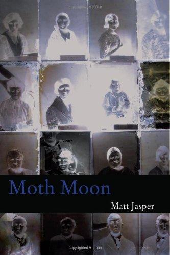 MOTH MOON, Jasper, Matt