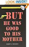 But He Was Good to His Mother : The Lives and Crimes of Jewish Gangsters
