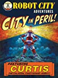 Paul Collicutt City in Peril! (Robot City Adventures)