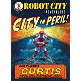 City In Peril!: Robot City Adventures, #1by Paul Collicutt