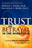 img - for Trust & Betrayal in the Workplace: Building Effective Relationships in Your Organization, Second edition book / textbook / text book