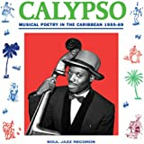 Soul Jazz Records Presents: Calypso: Musical Poetry In The Caribbean 1955-69