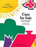Caps for Sale: Novel-Ties Study Guide (0881225878) by Esphyr Slobodkina