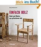 Einfach Holz: M�bel und Objekte aus g...