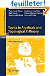 Topics in Algebraic and Topological K...
