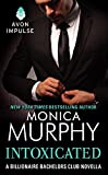 Monica Murphy Intoxicated: A Billionaire Bachelors Club Novella