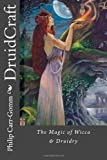 DruidCraft: The Magic of Wicca & Druidry (1482769263) by Carr-Gomm, Philip