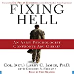 Fixing Hell: An Army Psychologist Confronts Abu Ghraib | Larry C. James